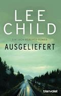 Ausgeliefert - Lee Child - E-Book