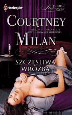 Szczęśliwa wróżba - Courtnay Milan - ebook
