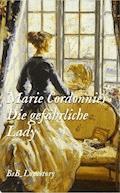 Die gefährliche Lady - Marie Cordonnier - E-Book