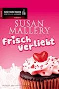 Frisch verliebt - Susan Mallery - E-Book