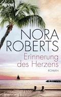 Erinnerung des Herzens - Nora Roberts - E-Book