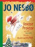 Doktor Proktor und das beinahe letzte Weihnachtsfest - Jo Nesbø - E-Book