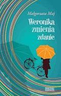 Weronika zmienia zdanie - Małgorzata Maj - ebook