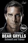 Schlamm, Schweiß und Tränen - Bear Grylls - E-Book