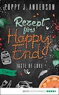 Taste of Love - Rezept fürs Happy End - Poppy J. Anderson - E-Book