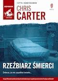 Rzeźbiarz śmierci - Chris Carter - audiobook