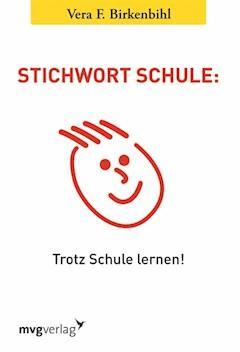 Stichwort Schule - Vera F. Birkenbihl - E-Book