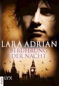 Berührung der Nacht - Lara Adrian - E-Book