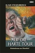 Auf die harte Tour - Klaus Stickelbroeck - E-Book