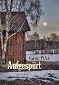 Aufgespürt - Katrin Fölck - E-Book