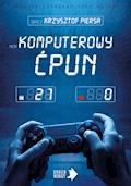 Komputerowy ćpun - Krzysztof Piersa - ebook