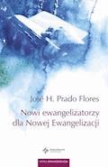 Nowi ewangelizatorzy dla Nowej Ewangelizacji - José H. Prado Flores - ebook