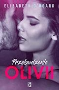 Przebudzenie Oliwii - Elizabeth O'Roark - ebook