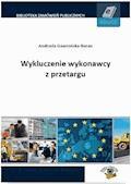 Wykluczenie wykonawcy z przetargu - Andrzela Gawrońska-Baran - ebook
