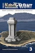 Kampf um Afrika – Siegeszug nach Kapstadt - Christian Schwochert - E-Book