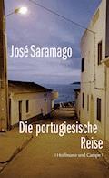 Die portugiesische Reise - José Saramago - E-Book