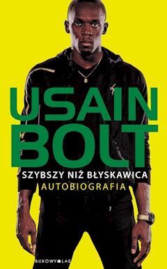 Szybszy niż błyskawica. Autobiografia - Usain Bolt - ebook