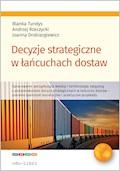 Decyzje strategiczne w łańcuchach dostaw - Blanka Tundys, Andrzej Rzerzycki, Joanna Drobiazgiewicz - ebook