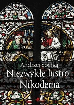Niezwykłe lustro Nikodema - Andrzej Sochaj - ebook