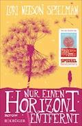Nur einen Horizont entfernt - Lori Nelson Spielman - E-Book