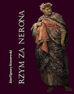Rzym za Nerona. Obrazy historyczne - Józef Ignacy Kraszewski - ebook