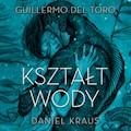 Kształt wody - Guillermo del.Toro, Daniel Kraus - audiobook