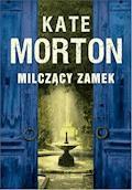 Milczący zamek - Kate Morton - ebook