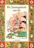 Die Smaragdstadt von Oz - Die Oz-Bücher Band 6 - L. Frank Baum - E-Book