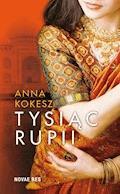 Tysiąc rupii - Anna Kokesz - ebook