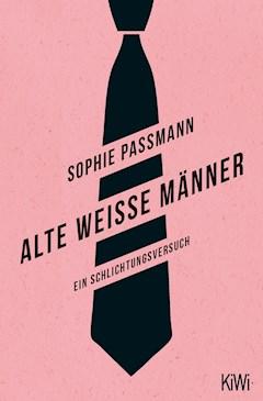 Alte weiße Männer - Sophie Passmann - E-Book
