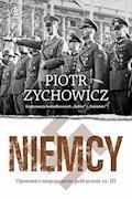 Niemcy. Opowieści niepoprawne politycznie cz.III - Piotr Zychowicz - ebook