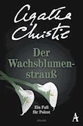 Der Wachsblumenstrauß - Agatha Christie - E-Book