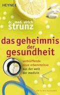 Das Geheimnis der Gesundheit - Ulrich Strunz - E-Book