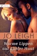 Warme Lippen auf kühler Haut - Jo Leigh - E-Book