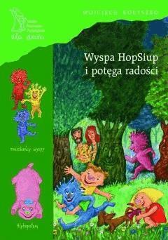 Wyspa HopSiup i potęga radości - Wojciech Kołyszko - ebook
