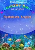 Magiczny świat tuż za płotem 3. Przebudzenie Krzyżara - Dorota Mularczyk - ebook