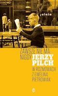 Zawsze nie ma nigdy - Jerzy Pilch - ebook
