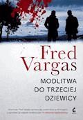 Modlitwa do trzeciej dziewicy - Fred Vargas - ebook