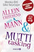 Alleinerziehend mit Mann & Muttitasking - Monika Bittl - E-Book