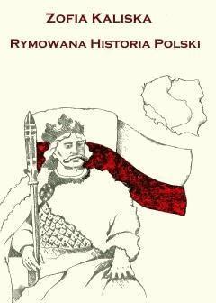 Rymowana historia Polski - Zofia Kaliska - ebook