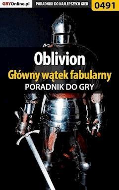 Oblivion - główny wątek fabularny - poradnik do gry - Krzysztof Gonciarz - ebook