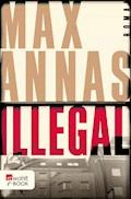 Illegal - Max Annas - E-Book
