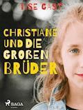 Christiane und die großen Brüder - Lise Gast - E-Book