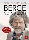 Berge versetzen - eBook - Reinhold Messner - E-Book