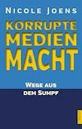 Korrupte Medienmacht - Nicole Joens - E-Book