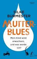 Mutterblues - Silke Burmester - E-Book