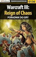 """Warcraft III: Reign of Chaos - poradnik do gry - Borys """"Shuck"""" Zajączkowski - ebook"""