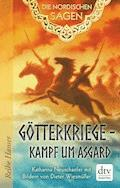 Die Nordischen Sagen. Götterkriege - Kampf um Asgard - Katharina Neuschaefer - E-Book