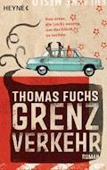 Grenzverkehr - Thomas Fuchs - E-Book