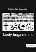 Kiedy boga nie ma - Przemysław Jankowski - ebook